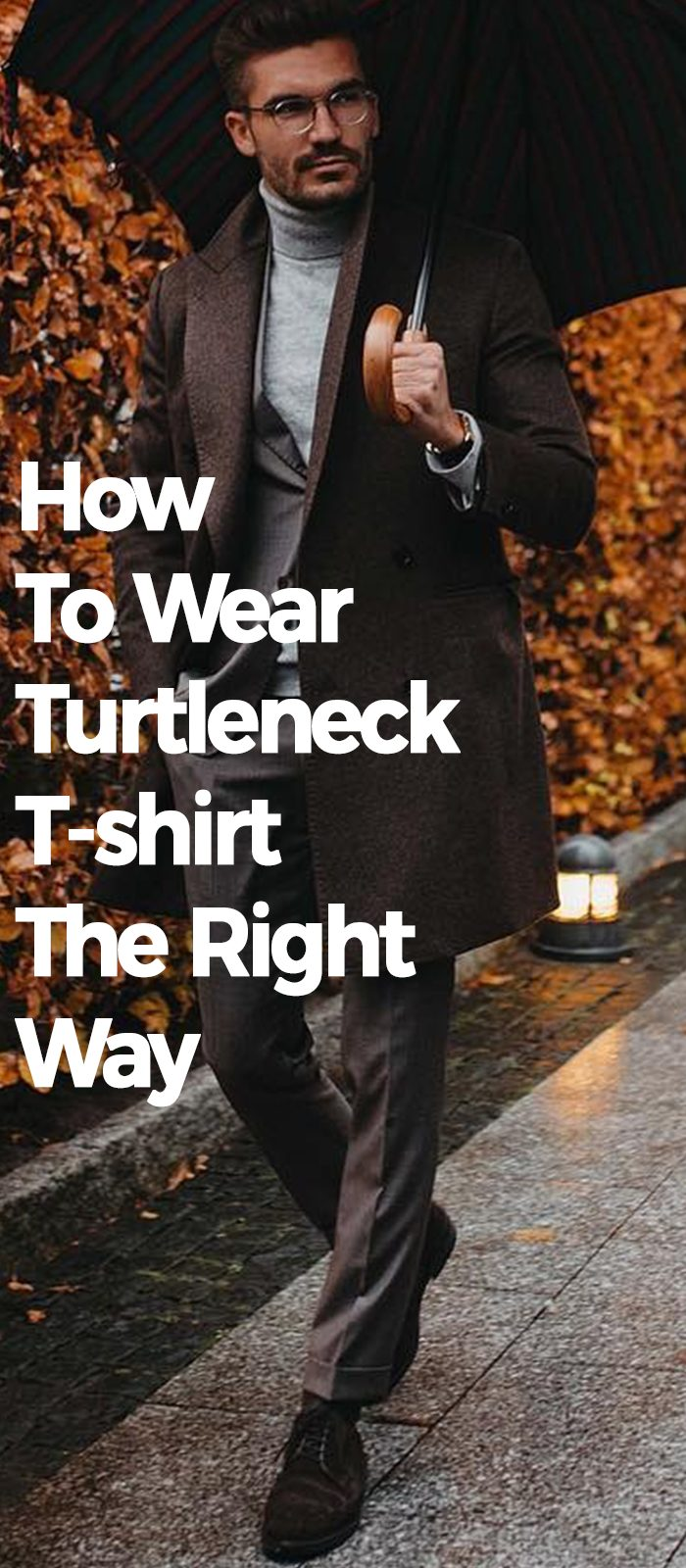 How To Wear Turtleneck T-shirt The Right Way