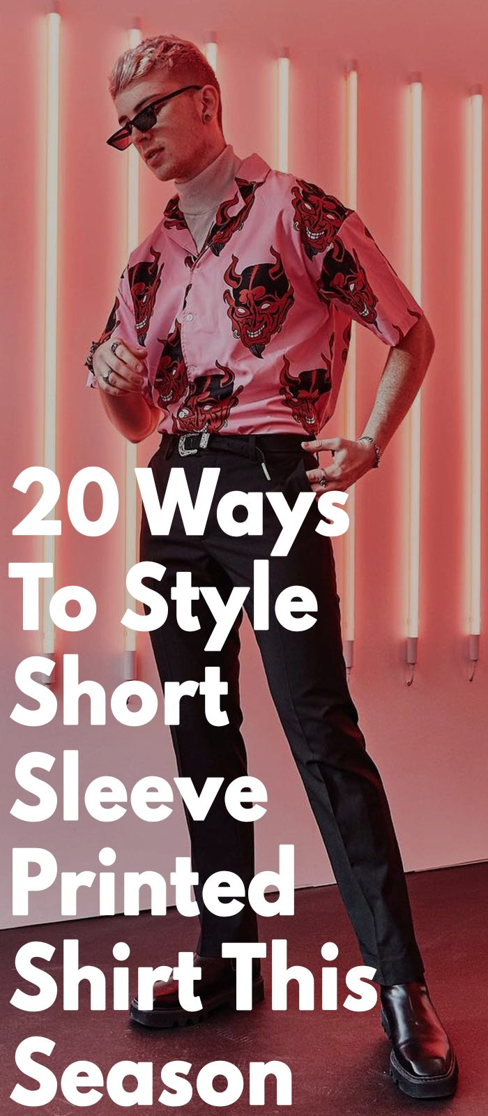 20 Ways To Style Short Sleeve Printed Shirts This Season
