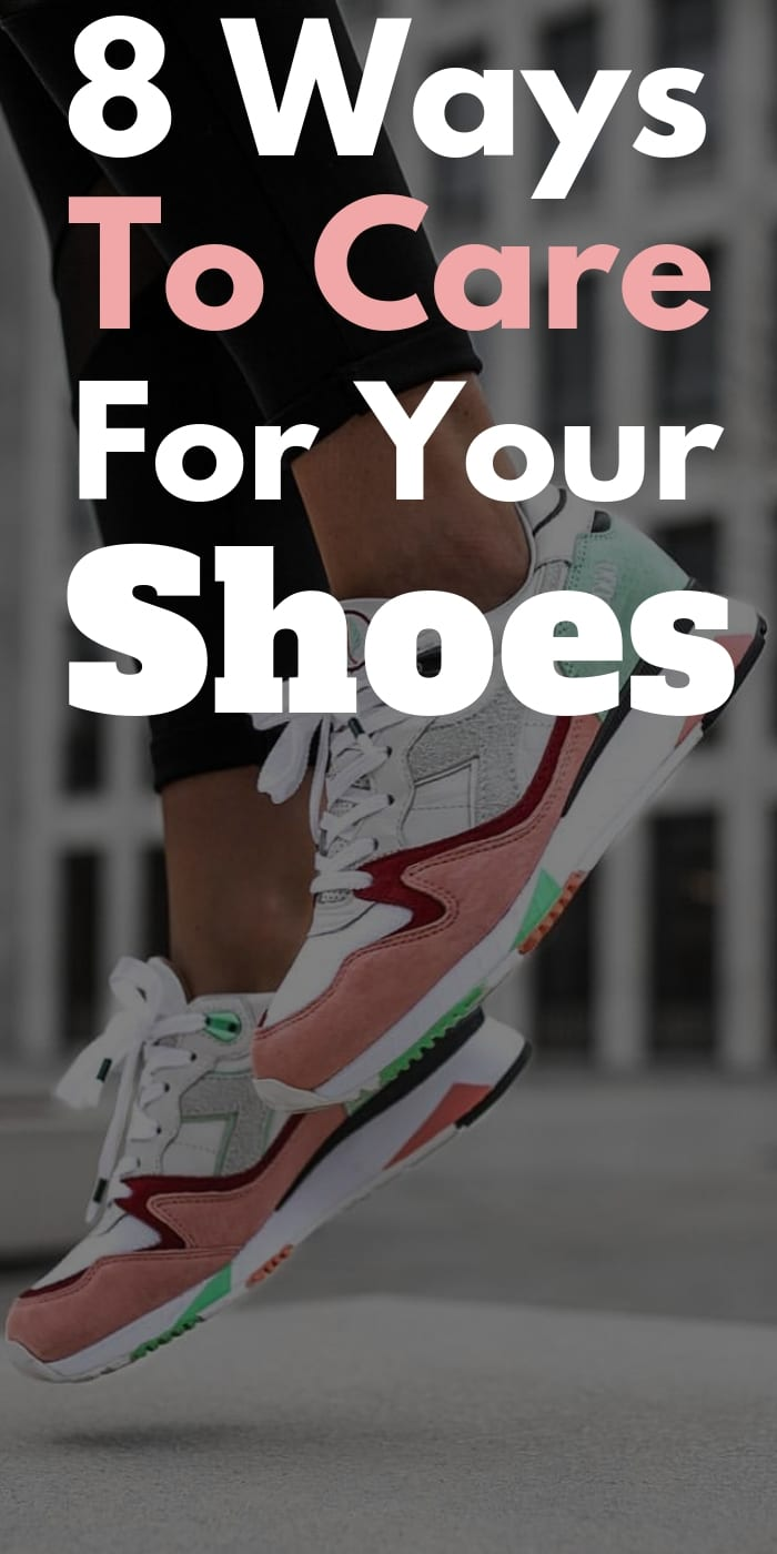 8 Ways To Care For Your Shoes