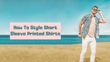 How To Style Short Sleeve Printed Shirts