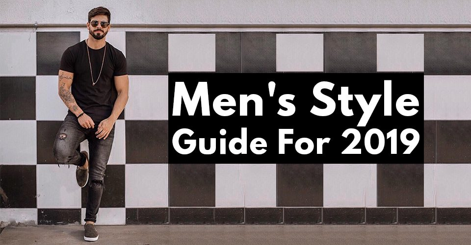 Men's Style Guide For 2019.