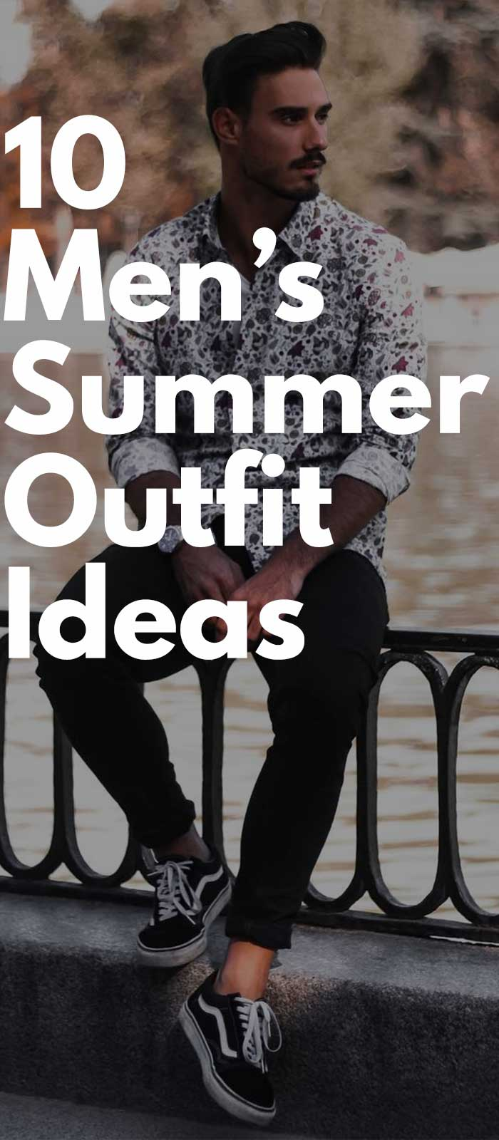10 men's summer outfit ideas