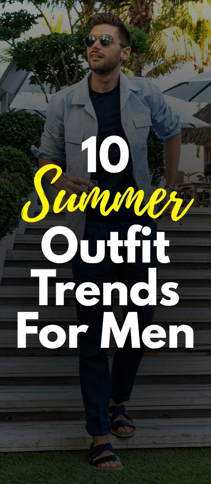 10 summer outfit trends for men
