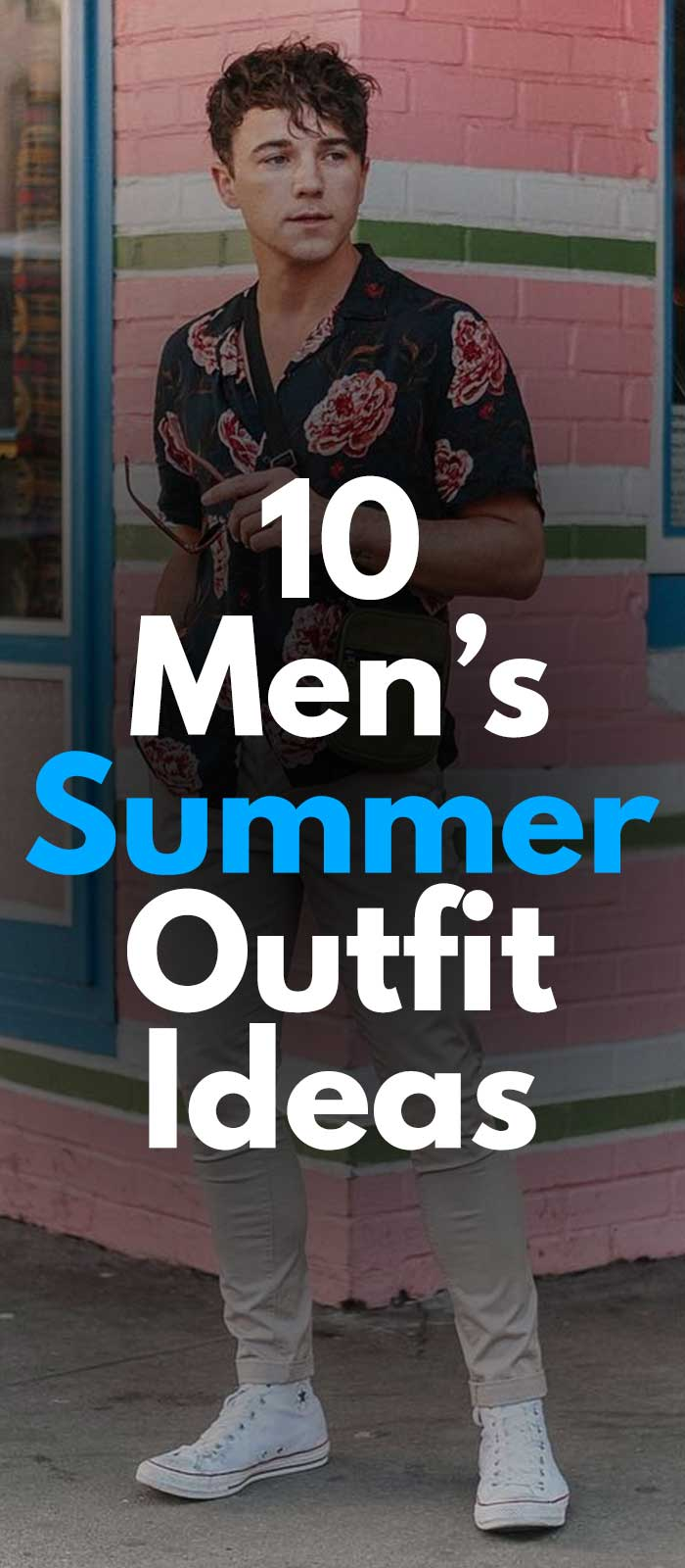10 summer outfits for guys