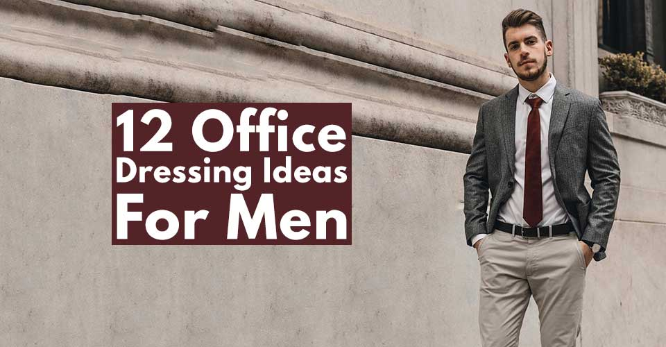 12 Office Dressing Ideas For Men!