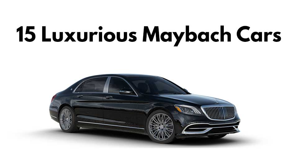 15 Luxurious Maybach Cars