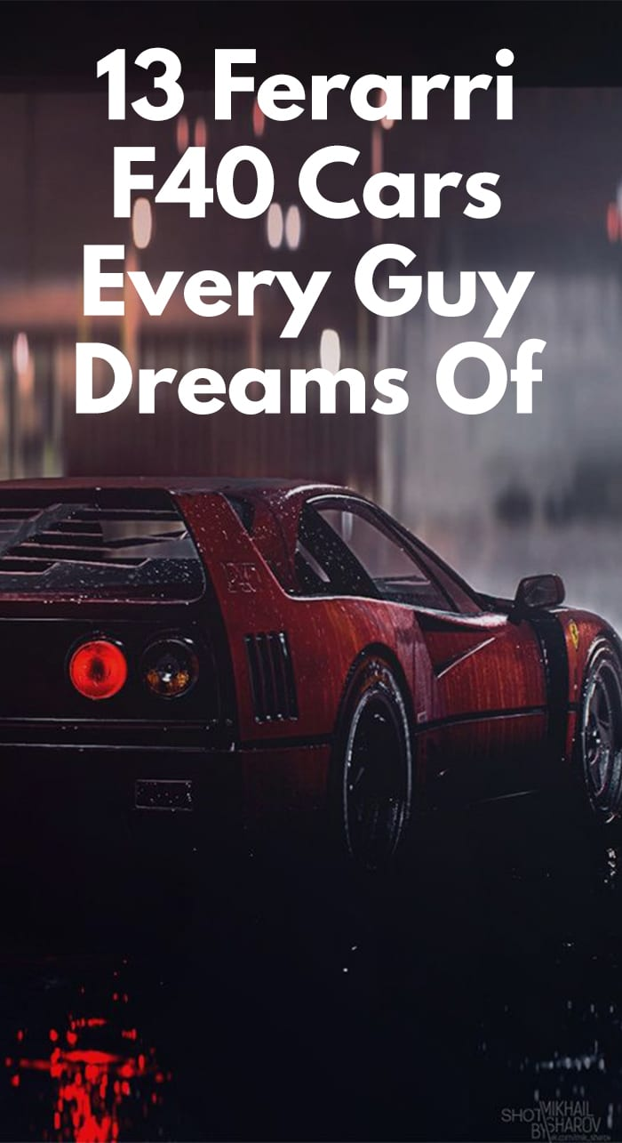 Ferarri F40 Cars Every Guy Dreams Of