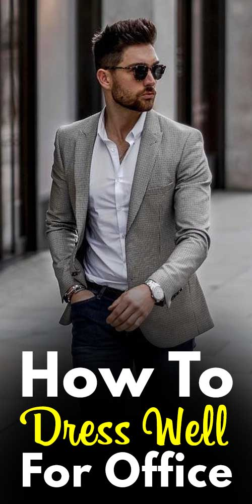 How To Dress Well For Office.