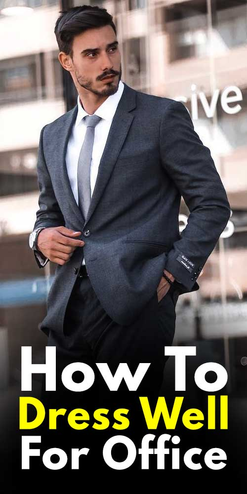 How To Dress Well For Office