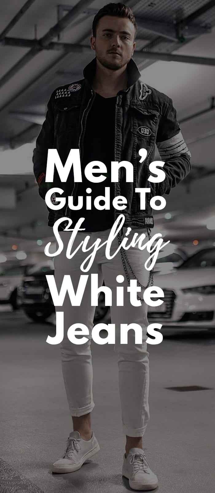 Men's Guide To Styling White Jeans Outfits Correctly