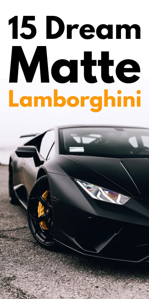 15 Dream Matte Lamborghini Photos.