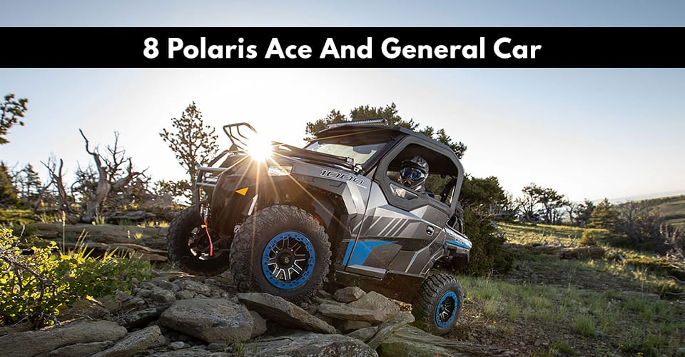 8 Polaris Ace And General Car Photos!