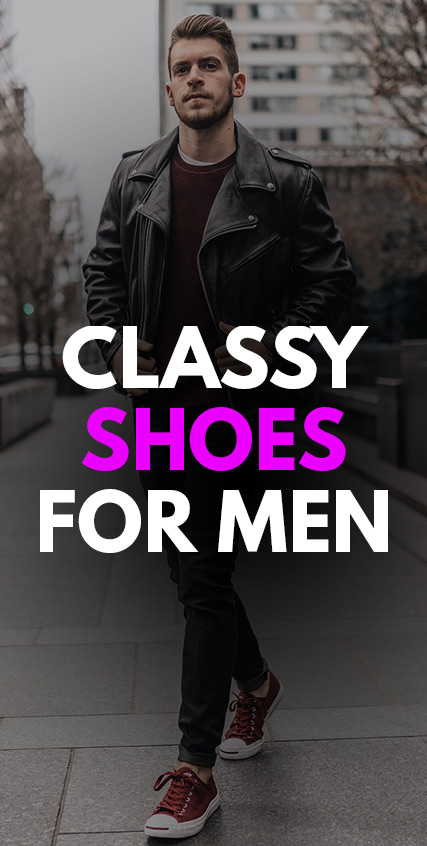 Classy Shoes Every Man Must Have In Their Closet