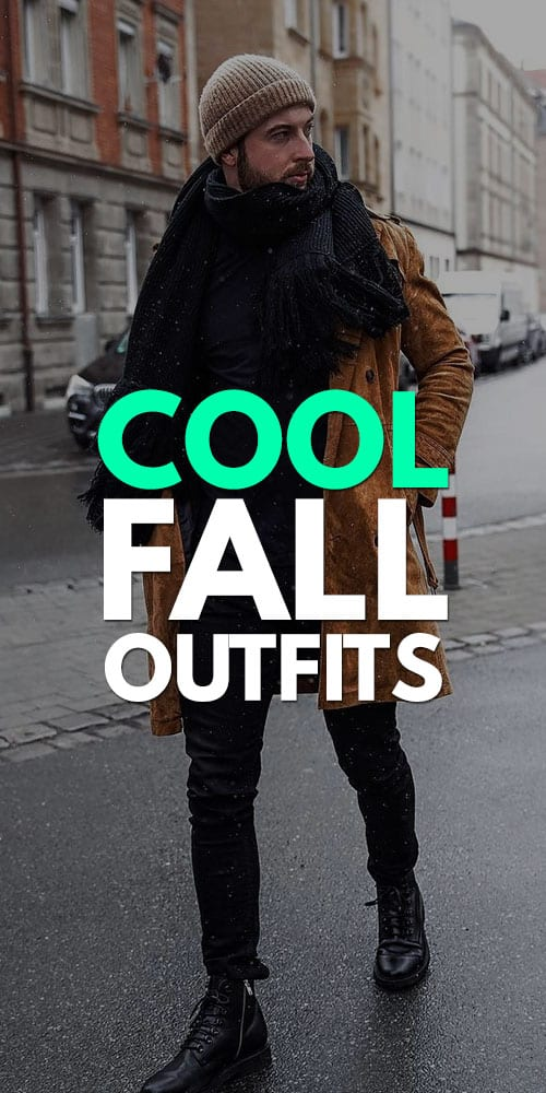 Cool Fall Outfit Ideas for Men