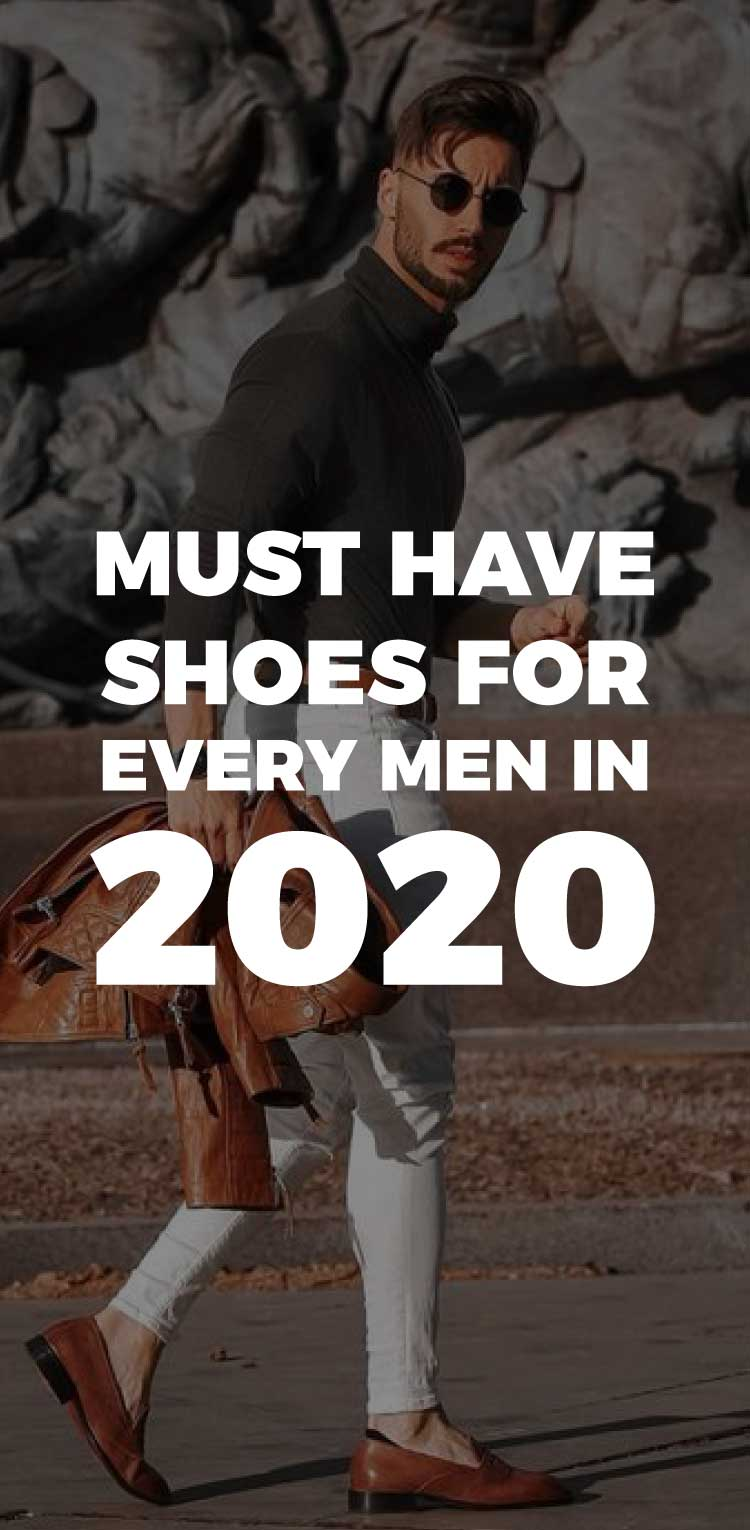 must-have-shoes-for-every-men-in-2020