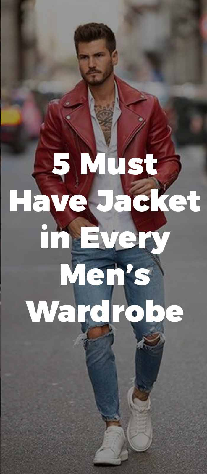5-Must-Have-Jacket-in-Every-Men's-Wardrobe