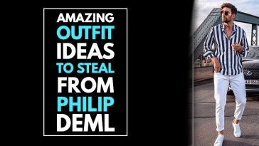 Amazing Outfit Ideas to steal from Philip Deml