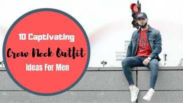 10-captivating-crew-neck-outfit-ideas-for-men