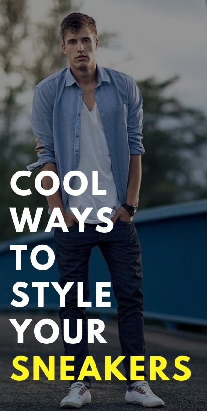 Cool Ways to Style Your Sneakers
