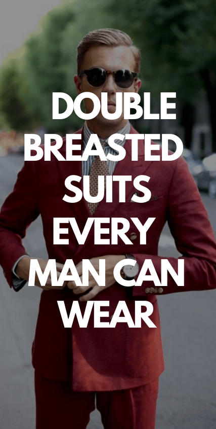 Double Breasted Suits Every Man Can Wear
