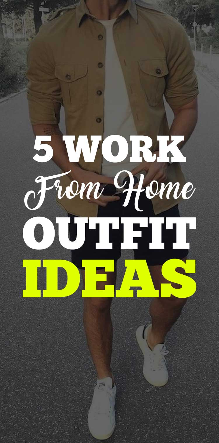 work-from-home-outfits-for-men-