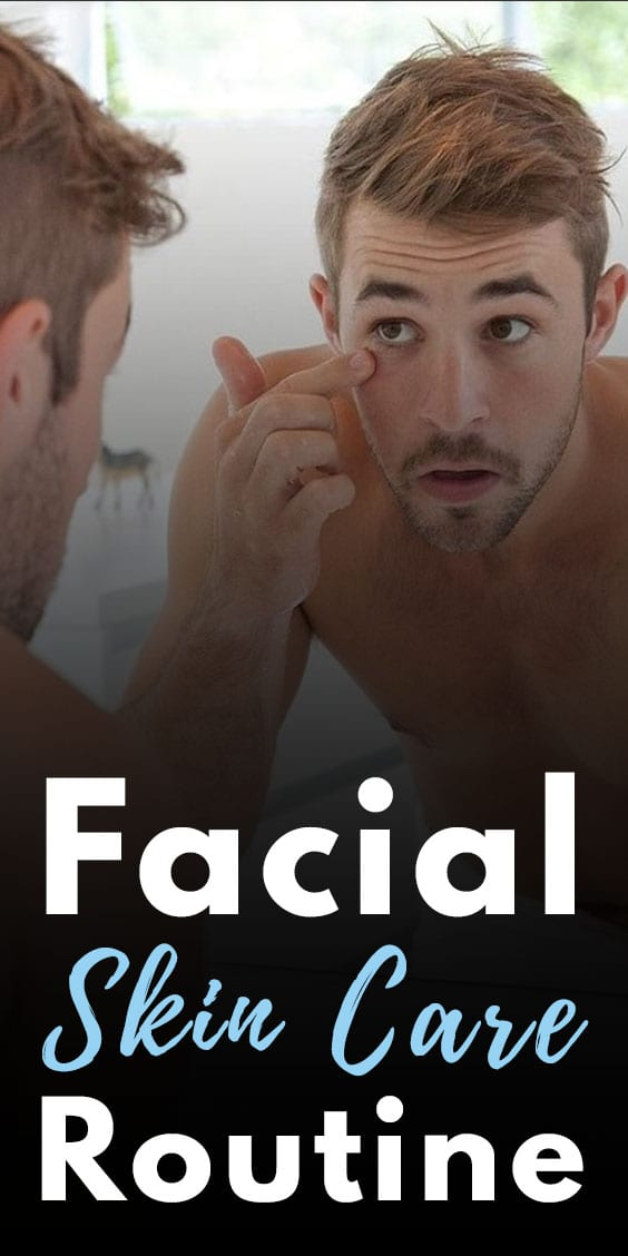 5 Simple and Easy Facial Skin Care Routine for Men