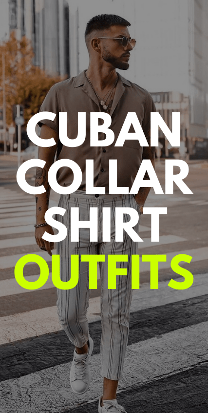 Cuban Collar Shirt Outfits