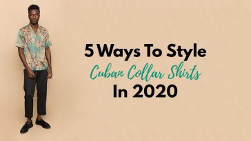 5 Ways To Style Cuban Collar Shirt in 2020