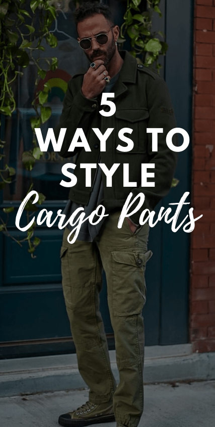 5 Ways to style Cargo Pants