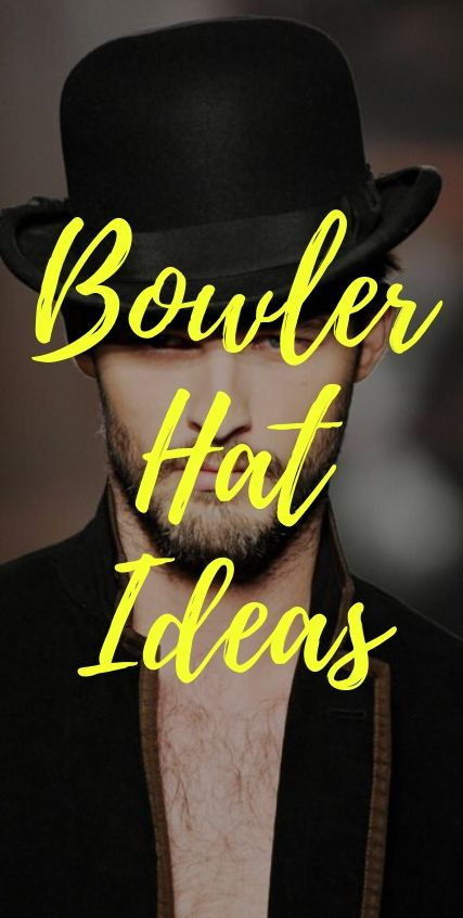 Bowler Hat Ideas