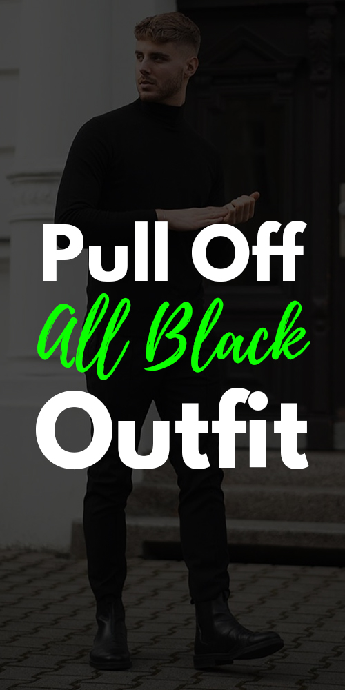 How To Pull Off All Black Outfit