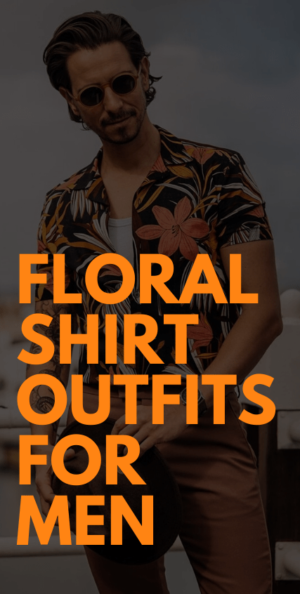 10 Floral Shirts Outfits for men
