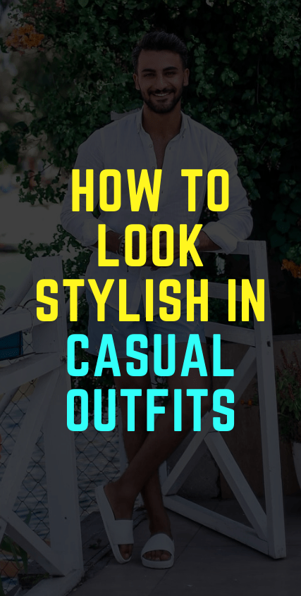 How to look stylish in casual outfits