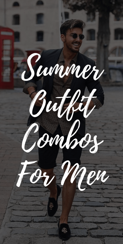 Summer Outfit Combinations for Men