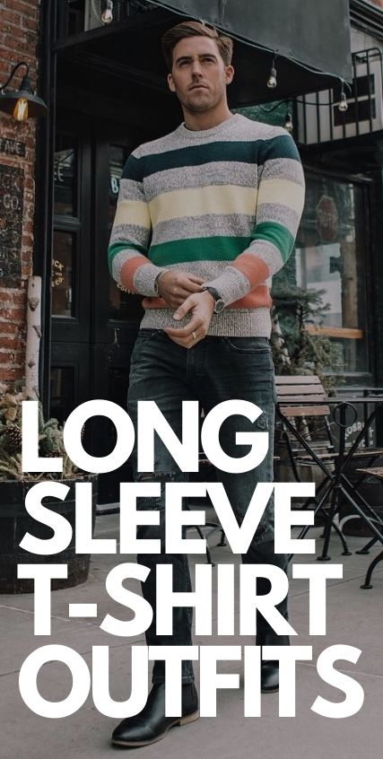Long Sleeve T- Shirt Outfits for Men