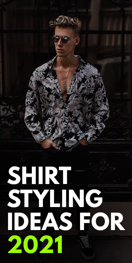 Shirt Styling Ideas for 2021-