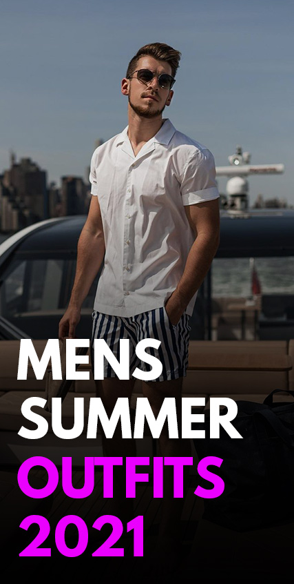 Mens Summer Outfits 2021