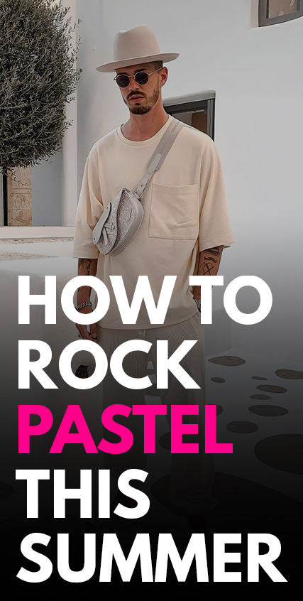 How To Rock Pastels This Summer 2021
