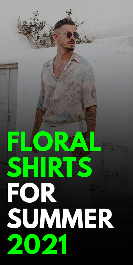 Floral Shirts For Summer 2021