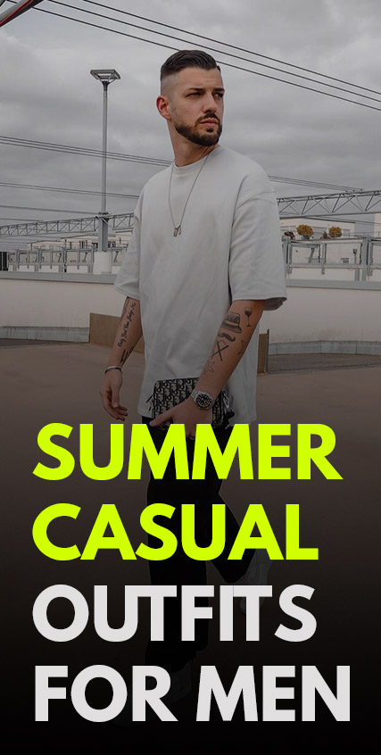 Summer Casual Outfits for Men