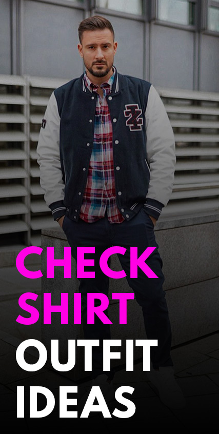 Check Shirt Outfit Ideas