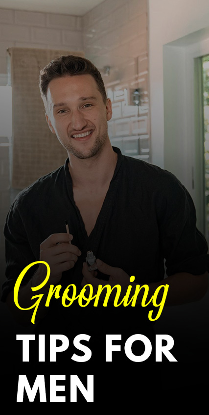 Grooming Tips For Men To Follow