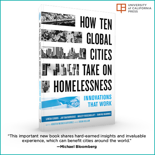How ten global cities take on homelessness: Innovations that work. With a picture of the book cover and a blurb from Michael Bloomberg: This important new book shares hard-earned insights and invaluable experience, which can benefit cities around the world.