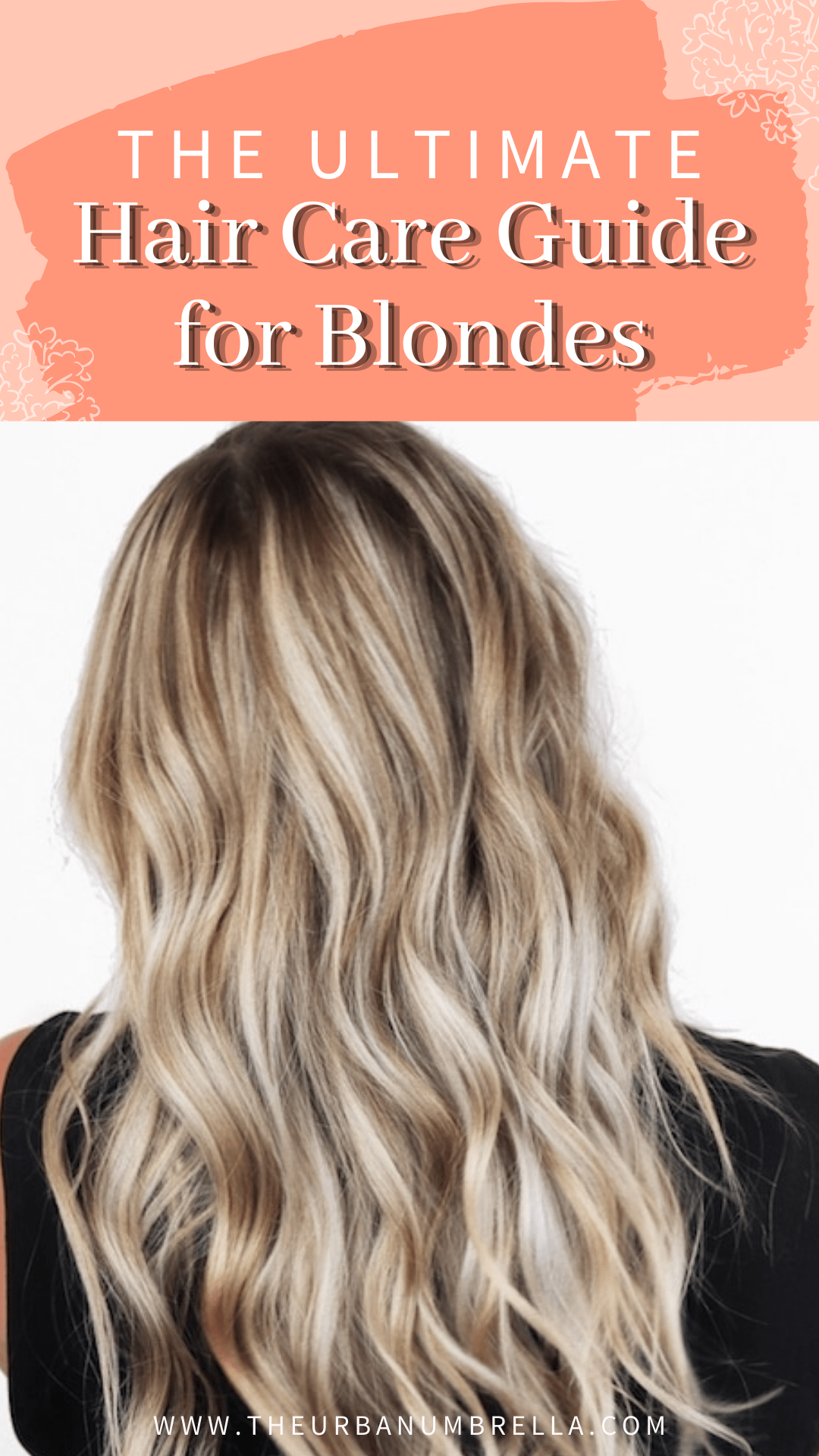 The Ultimate Hair Care Guide for Blondes