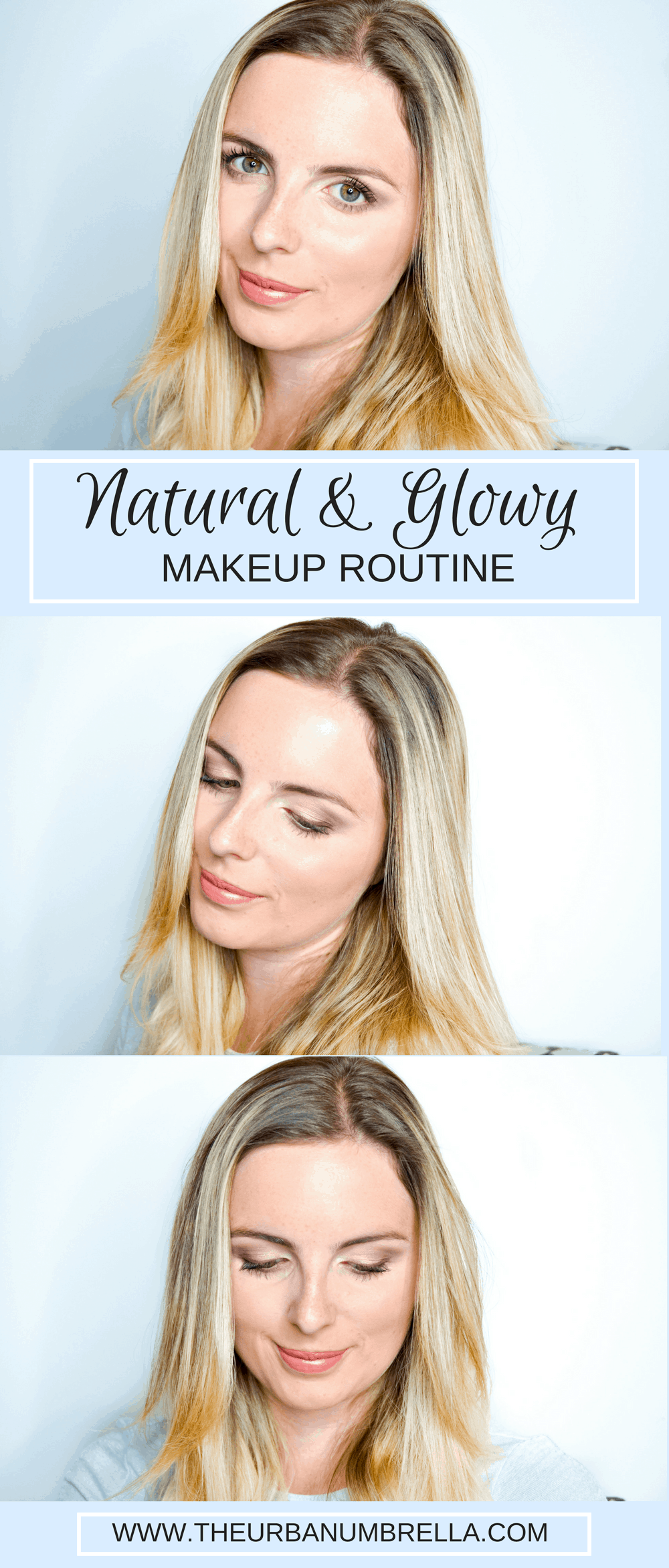 Natural Every Day Glowy Makeup Routine