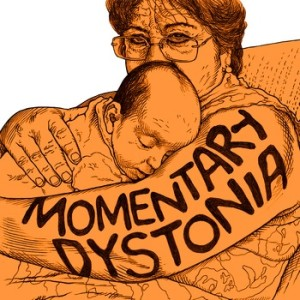 Momentary Dystonia by