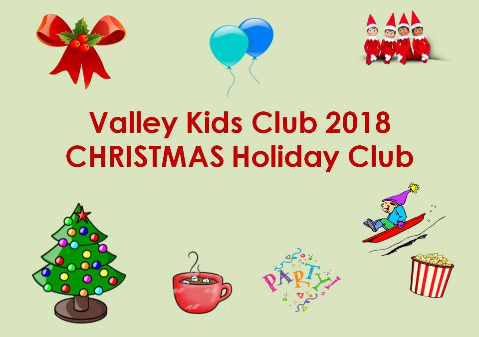 December Half Term Holiday Club activities 2018 – Merry Christmas & Happy New Year! – from The Valley Kids Club