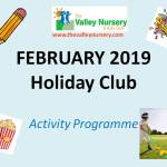 We are delighted to announce our FEBRUARY Half Term Holiday Club Activities for 2019!