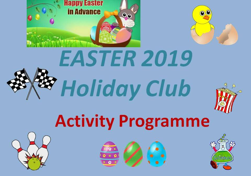 EASTER HOLIDAY Club Activities 2019 – Happy Easter!!! – from the Valley Kids Club