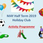 MAY Half Term Holiday Club activities 2019